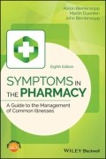 Symptoms in the Pharmacy: A Guide to the Management of Common Illnesses, 8/e