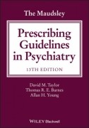 The Maudsley Prescribing Guidelines in Psychiatry, 13/e