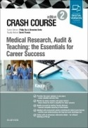 Crash Course Medical Research, Audit and Teaching: the Essentials for Career Success, 2/e