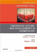 Therapeutic Hotline: New Developments in Dermatology, An Issue of Dermatologic Clinics