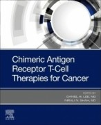 Chimeric Antigen Receptor T-Cell Therapies for Cancer, 1st Edition