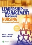 Leadership Roles and Management Functions in Nursing, 10/e