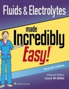 Fluids & Electrolytes Made Incredibly Easy, 7/e
