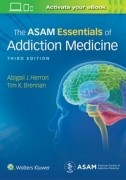 The ASAM Essentials of Addiction Medicine, 3/e