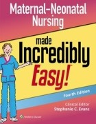 Maternal-Neonatal Nursing Made Incredibly Easy, 4/e