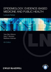 Lecture Notes: Epidemiology, Evidence-based Medicine and Public Health, 6/e