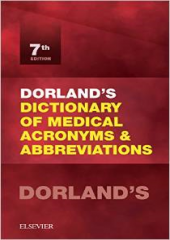 Dorland's Dictionary of Medical Acronyms and Abbreviations, 7/e