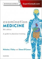 Examination Medicine: A Guide to Physician Training, 8/e