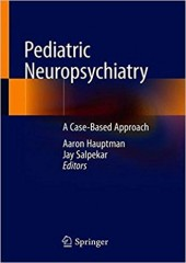 Pediatric Neuropsychiatry: A Case-Based Approach