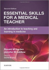 Essential Skills for a Medical Teacher: An Introduction to Teaching and Learning in Medicine , 2/e
