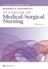 Clinical Handbook for Brunner & Suddarth's Textbook of Medical-Surgical Nursing, 14/e