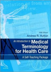An Introduction to Medical Terminology for Health Care , 5/e