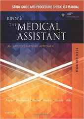 Study Guide and Procedure Checklist Manual for Kinn's The Medical Assistant: An Applied Learning Approach, 13/e