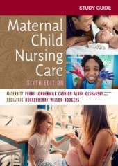 Study Guide for Maternal Child Nursing Care, 6/e