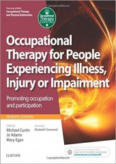 Occupational Therapy for People Experiencing Illness, Injury or Impairment, 7/e