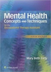 Mental Health Concepts and Techniques for the Occupational Therapy Assistant , 5/e