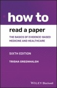 How to Read a Paper: The Basics of Evidence-based Medicine and Healthcare, 6/e