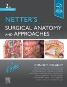 Netter's Surgical Anatomy and Approaches, 2nd Edition