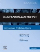 Mechanical Circulatory Support An Issue of Interventional Cardiology Clinics, 1st Edition