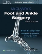 McGlamry's Comprehensive Textbook of Foot and Ankle Surgery 5/e
